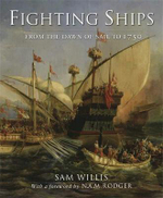 Fighting Ships : From The Ancient World To 1750 :  From the Ancient World To 1750 - Sam Willis