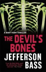 The Devil's Bones : A Body Farm Thriller - Jefferson Bass