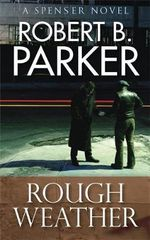 Rough Weather : A Spenser Mystery - Robert B. Parker