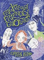 Frightfully Friendly Ghosties - Daren King