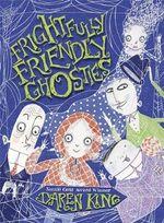 Frightfully Friendly Ghosties - Daren King