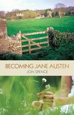 Becoming Jane : A Biography of Young Jane Austen - Jon Spence
