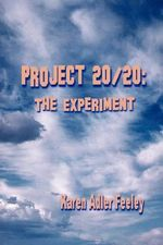 Project 20/20 :  The Experiment - Karen Adler Feeley