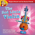 Magical Mozart and His Musical Friends : the Sad Little Violin Quantity Pack - Noel Donegan