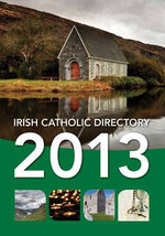 Irish Catholic Directory 2013 : The New American Bible - Veritas Publications