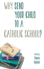 Why Send Your Child to a Catholic School?