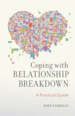 Coping with Relationship Breakdown : A Practical Guide - John Farrelly