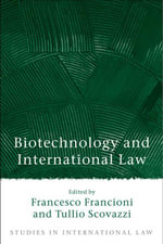 Biotechnology and International Law : Studies in International Law Ser.