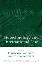 Biotechnology and International Law : Studies in International Law Ser.