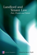Landlord and Tenant Law : Past, Present and Future
