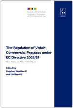 The Regulation of Unfair Commercial Practices under EC Directive 2005/29 : New Rules and New Techniques