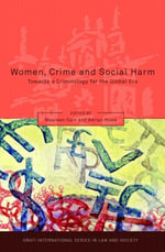 Women, Crime and Social Harm : Towards a Criminology for the Global Age