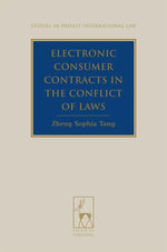 Electronic Consumer Contracts in the Conflict of Laws - Zheng Sophia Tang