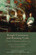 Rough Consensus and Running Code : A Theory of Transnational Private Law - Gralf-Peter Calliess