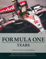 The Formula One Years : The Ultimate Season-By-Season Celebration of Grand Prix Racing - Timothy Collings