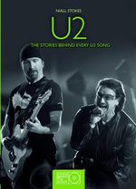 U2 : The Stories Behind the Songs - Niall Stokes