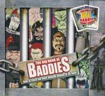 The Big Book of Baddies : How to Catch the Most Wanted Villains of All Time! - John Townsend