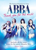 Abba : Thank You for the Music, the Stories Behind Every Abba Song - Robert Scott