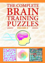 The Complete Brain Training Puzzles : v. 2 - Tim Dedopulos