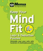Keep Your Mind Fit : Logic and Deduction Puzzles - Mensa