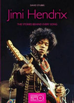 Jimi Hendrix : The Story Behind Every Song - David Stubbs