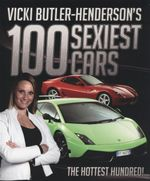Vicki Butler-Henderson's 100 Sexiest Cars : The Hottest Hundred! - Vicki Butler-Henderson