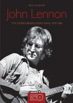 John Lennon : The Stories Behind Every Song 1970-1980 - Paul Du Noyer