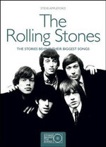 The Rolling Stones : The Stories Behind Their Biggest Songs - Steve Appleford