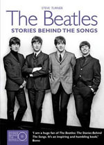 The Beatles : Stories Behind the Songs - Steve Turner
