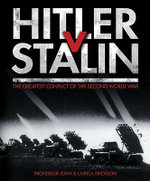 Hitler V Stalin : The Greatest Conflict of the Second World War - John Erickson
