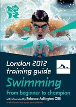 London 2012 Training Guide : Swimming - Roger Guttridge