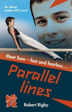 London 2012  : Novel 2 : Parallel Lines - Robert Rigby