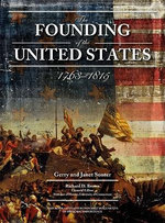 The Founding of the United States : 1763 - 1815 - Gerry Souter