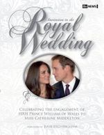 Invitation to the Royal Wedding : A Celebration of the Engagement of HRH Prince William of Wales to Miss Catherine Middleton - Ian Lloyd