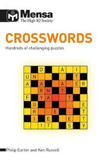 Mensa Crosswords : Hundreds of Challenging Puzzles - Ken Russell