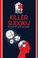 House of Puzzles : Killer Sudoku - Tim Dedopulos