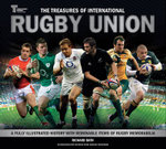 The Treasures of International Rugby Union : A Fully Illustrated History with Removable Items of Rugby Memorabilia - Richard Bath