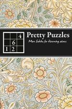 Pretty Puzzles : Challenging Sudoku for Discerning Solvers