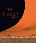 The Desert : Wildlife On The Last Frontier - James Parry