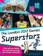 The London 2012 Games Superstars : An Official London 2012 Games Publication - Gavin Newsham