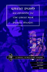 Great Push. An Episode of the Great War 2001 - Patrick MacGill