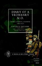 Diary of a Yeomanry MO (Medical Officer) 2002 : Egypt, Gallipoli. Palestine and Italy - O. Teichman