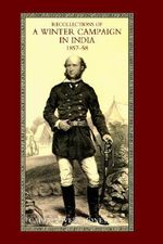 Recollections of A Winter Campaign in India 1857-58 - R.N. Capt. Oliver J. Jones