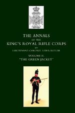 Annals of the King's Royal Rifle Corps : VOL 2