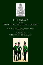 Annals of the King's Royal Rifle Corps : VOL 4