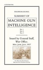 Summary of Machine Gun Intelligence, Parts 1, 2, 3. May - June - July 1917. - The General Staff