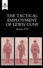 The Tactical Employment of Lewis Guns, January 1918 - The General Staff