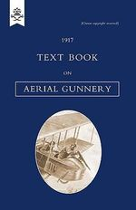 Text Book on Aerial Gunnery, 1917 - H.M.S.O.