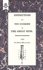 Instructions for the Exercise of the Great Guns, 1818 - Office of Lord High Admiral