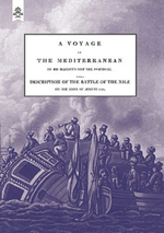 A VOYAGE UP THE MEDITERRANEAN IN HIS MAJESTY's SHIP THE SWIFTSURE.One of The Squadron Under The Command of Rear - Admiral Baron Nelson of the Nile, and Duke of Bronte in Sicily, With A Description of The Battle of The Nile - The Rev. Cooper Willyams